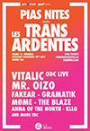 Les TransArdentes 2017 invited by PIAS Nites