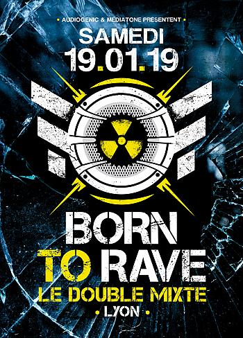 19/01/19 - BORN TO RAVE - LE DOUBLE MIXTE – LYON  / 2 STAGES - Hardbeat